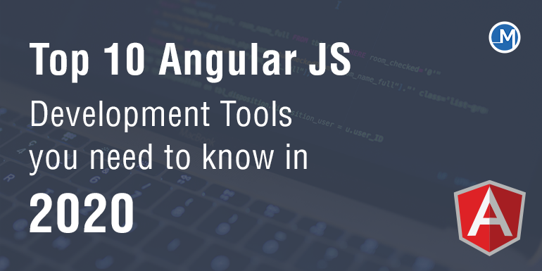 Angular JS development tools