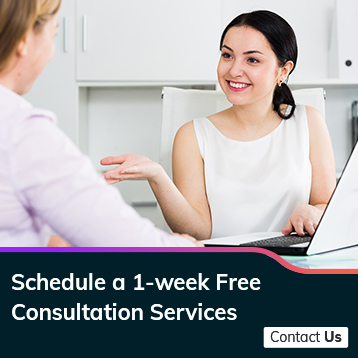 Schedule a 1-week Free Consultation Services -Contact Us