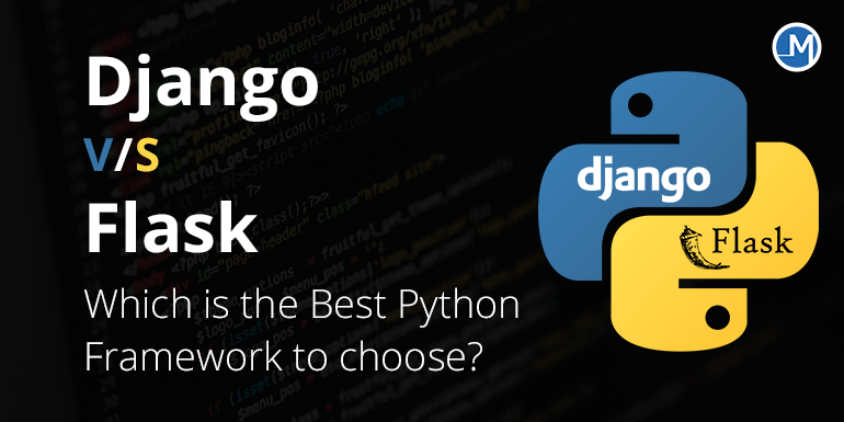 Django vs Flask Which is the Best Python Framework to choose
